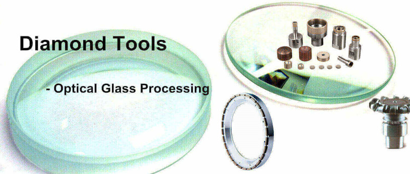 diamond tools for optical glass processing